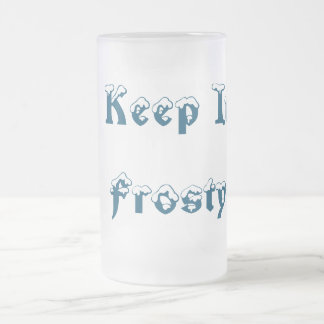 Keep it Frosty Frosted Glass Beer Mug