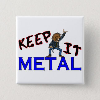 Keep It Metal 2 Inch Square Button
