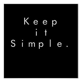 Keep it Simple Minimal Poster Perfect Poster