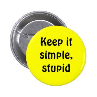 Keep it simple, stupid pin