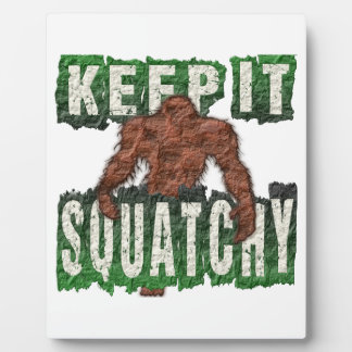 KEEP IT SQUATCHY PLAQUE