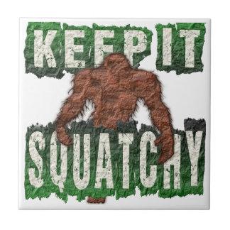 KEEP IT SQUATCHY TILE