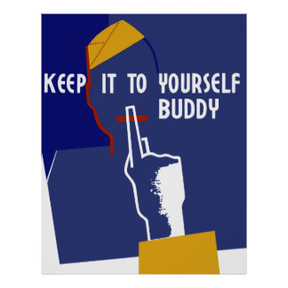 Keep It To Yourself Buddy Poster