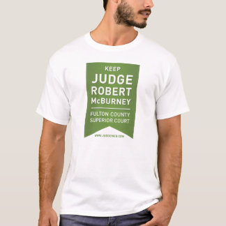 Keep Judge Robert McBurney T-Shirt