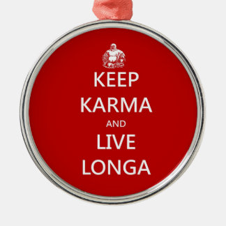 keep karma and live longa metal ornament