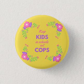 Keep Kids In Schools, Not Cops 1 Inch Round Button