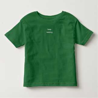keep learning toddler t-shirt