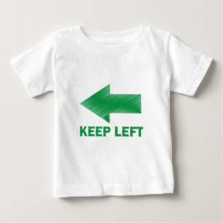 KEEP LEFT BABY T-Shirt