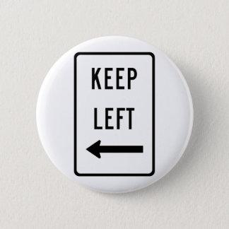 Keep Left Sign 2 Inch Round Button