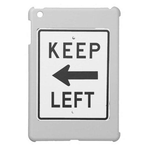 KEEP LEFT SIGN CASE FOR THE iPad MINI