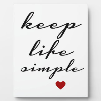 Keep life simple plaque