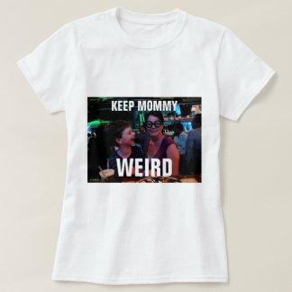 Keep Mommy Weird T-Shirt
