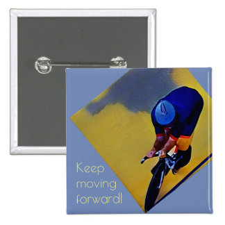 Keep Moving Forward Cyclist Button Pin