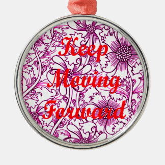 Keep Moving Forward Metal Ornament