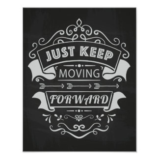 Keep Moving Forward, Motivational Quote Poster