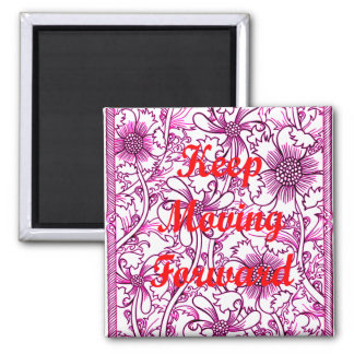 Keep Moving Forward Square Magnet