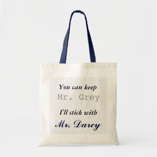 Keep Mr. Grey I'll Stick with Mr. Darcy Tote Bag