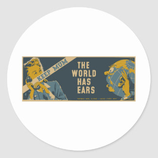Keep Mum The World Has Ears Classic Round Sticker