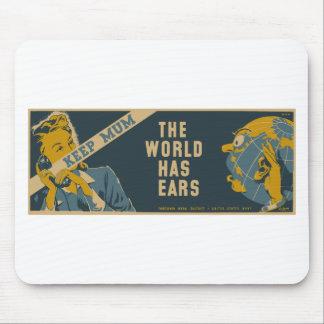 Keep Mum The World Has Ears Mouse Pad
