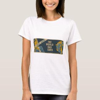 Keep Mum The World Has Ears T-Shirt