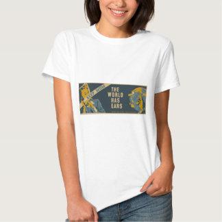 Keep Mum The World Has Ears T-shirts