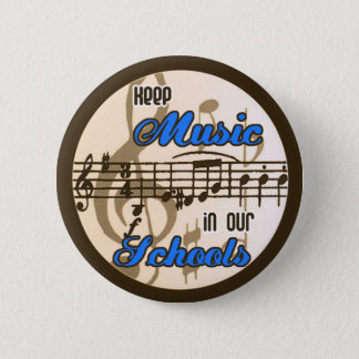 Keep Music in our Schools! 2 Inch Round Button