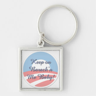Keep On Barack 'n Me Baby smaller script Silver-Colored Square Keychain
