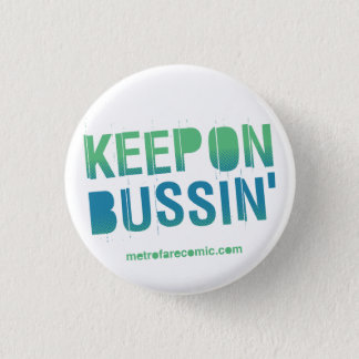 """Keep on Bussin'"" Button"