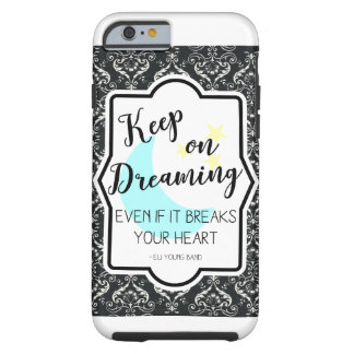 Keep On Dreaming iPhone6/6s Case