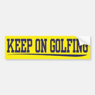 keep on golfing bumper sticker