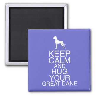 Keep on, Hug your Dane Magnet