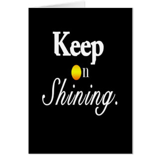 Keep On Shining. Card
