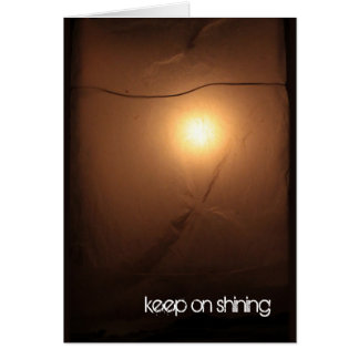 Keep On Shining Motivational Greeting Card