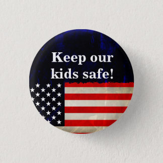 Keep our kids safe! 1 inch round button