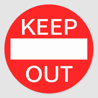 KEEP OUT.  Do not enter. Sign Round Sticker