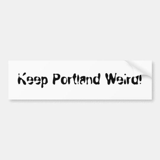 Keep Portland Weird! Bumper Sticker