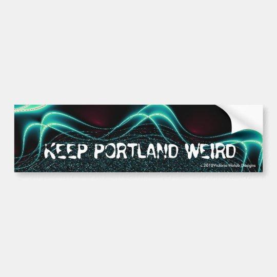 """"""" KEEP PORTLAND WEIRD""""--Bumpersticker Bumper Sticker"""