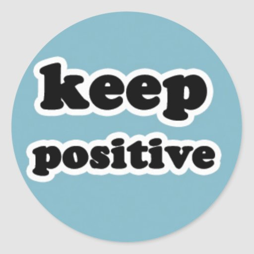 Keep Positive on Blue Stickers