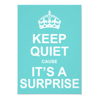 Keep Quiet Cause It's A Surprise Party Card