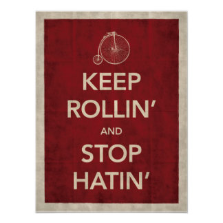 Keep Rollin' and Stop Hatin' Poster