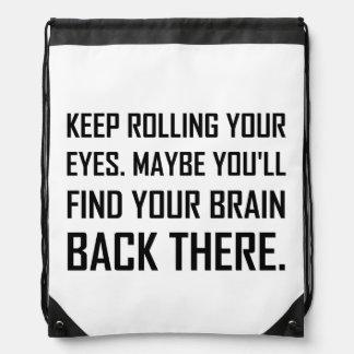 Keep Rolling Eyes Find Brain Drawstring Bag