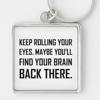 Keep Rolling Eyes Find Brain Keychain