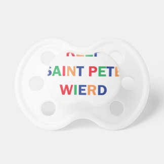 Keep Saint Pete Weird Design Pacifier
