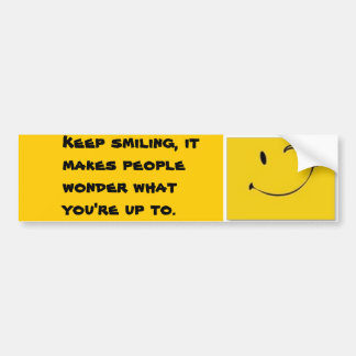 Keep Smiling Bumper Sticker