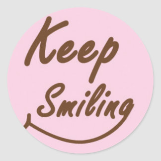 Keep Smiling in Brown and Pink Round Sticker