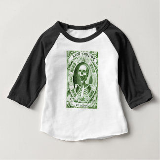 keep smiling your are not dead yet baby T-Shirt