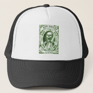 keep smiling your are not dead yet trucker hat