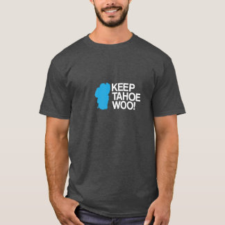 KEEP TAHOE WOO! T-Shirt