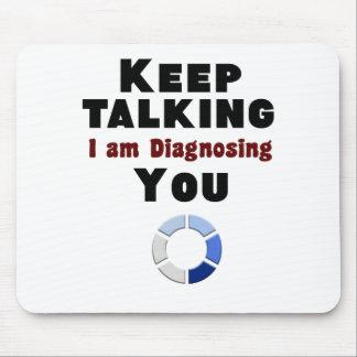 keep talking diagnosing you gift t shirt mouse pad