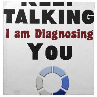 keep talking diagnosing you gift t shirt napkin